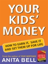 Your Kid&#39;s Money (eBook): How to Earn it, Save it and Set Them up for Life